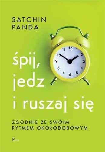 Satchin Panda - Śpij, jedz i ruszaj